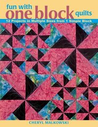 Fun With One Block Quilts