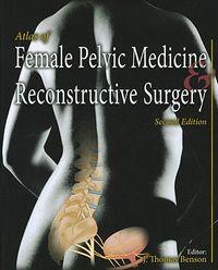 Atlas of Female Pelvic Medicine and Reconstructive Surgery