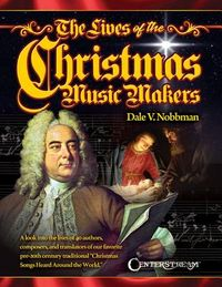The Lives of the Christmas Music Makers