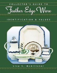 Collector's Guide to Feather Edge Ware