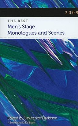 2009 : The Best Men's Stage Monologues and Scenes