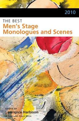 2010: the Best Men's Stage Monologues and Scenes