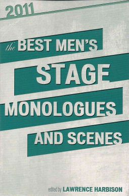 The Best Men?s Stage Monologues and Scenes 2011