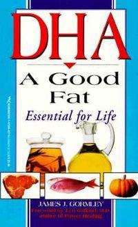 Dha, a Good Fat
