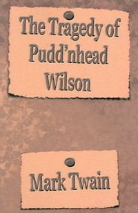 The Tragedy of Puddin'head Wilson