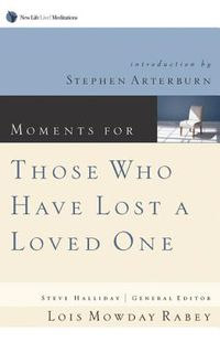 Moments for Those Who Have Lost a Loved One