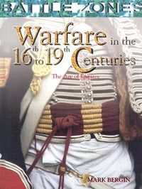 Warfare in the 16th to 19th Centuries
