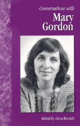 Conversations With Mary Gordon
