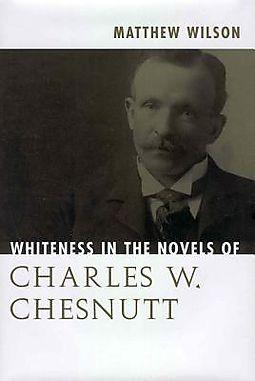 Whiteness in the Novels of Charles W. Chesnutt