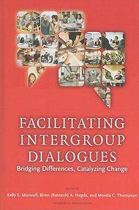 Facilitating Intergroup Dialogue