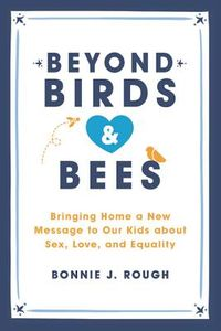 Beyond Birds & Bees