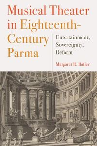 Musical Theater in Eighteenth-century Parma