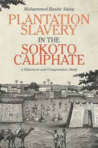 Plantation Slavery in the Sokoto Caliphate