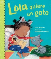 Lola quiere un gato/ Lola Wants a Cat