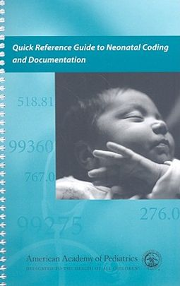 Quick Reference Guide to Neonatal Coding and Documentation