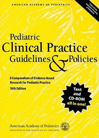 Pediatric Clinical Practice Guidelines & Policies