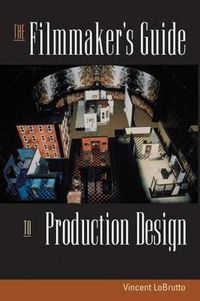 The Filmmaker's Guide to Production Design