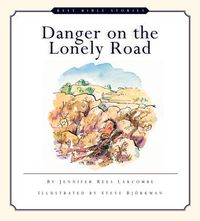 Danger on the Lonely Road