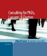Consulting for Phds, Lawyers, and Doctors, 2007