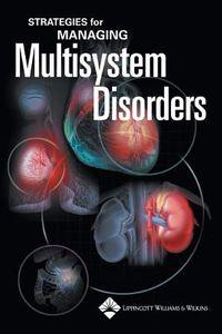 Strategies For Managing Multisystem Disorders