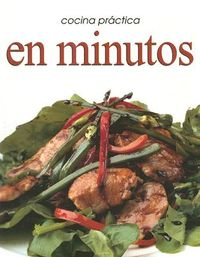 Cocina Practica En Minutos / Practical Cooking In Minutes