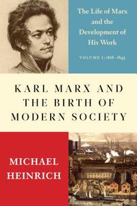Karl Marx and the Birth of Modern Society