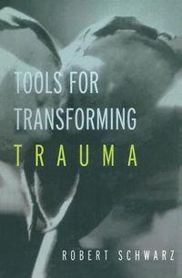 Tools for Transforming Trauma