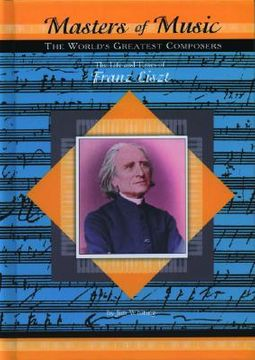 The Life and Times of Franz Liszt