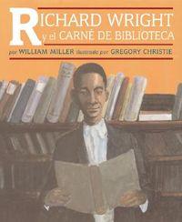 Richard Wright Y El Carne De Biblioteca / Richard Wright and the Library Card