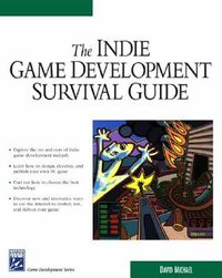The Indie Game Development Survival Guide