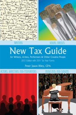 New Tax Guide for Writers, Artists, Performers, & Other Creative People 2012
