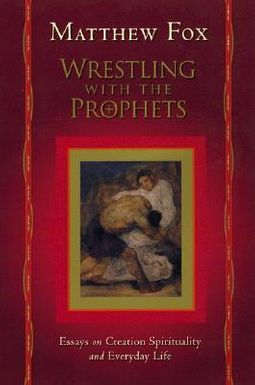 Wrestling With the Prophets
