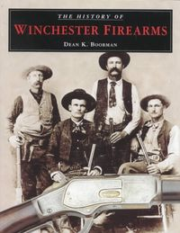 The History of Winchester Firearms