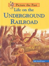 Life on the Underground Railroad