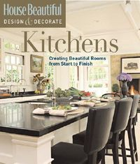 House Beautiful Design and Decorate Kitchens