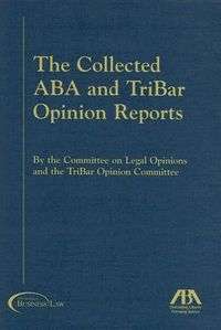 The Collected ABA TriBar Opinions Reports