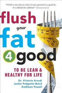 Flush Your Fat 4good