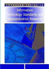 Advanced Topics in Information Technology Standards And Standardization Research