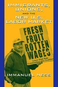 Immigrants, Unions, And The New U.s. Labor Market