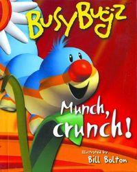 Busy Bugz Munch, Crunch!