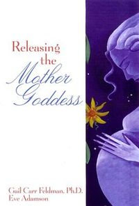 Releasing the Mother Goddess