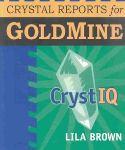 System Administration of Crystal Reports for Goldmine