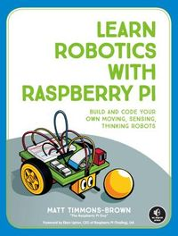 Learn Robotics With the Raspberry PI