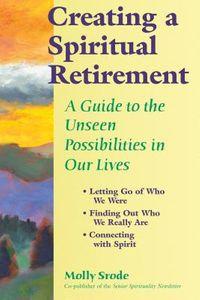 Creating A Spiritual Retirement