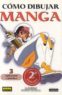 Como Dibujar Manga 3: Aplicacion Y Practica / How to Draw Manga 3: Compiling Applications and Practice