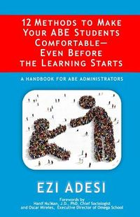 12 Methods to Make Your Abe Students Comfortable - Even Before the Learning Starts
