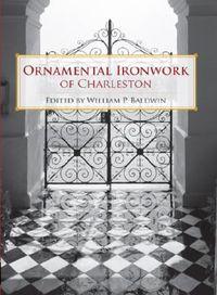 Ornamental Ironwork of Charleston