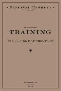 The Book of Training by Colonel Hap Thompson of Roanoke, Va, 1843