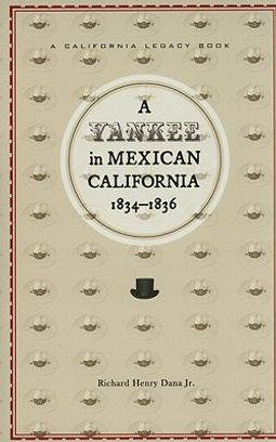 A Yankee in Mexican California, 1834-1836