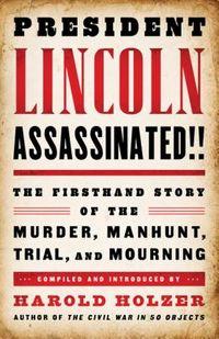 President Lincoln Assassinated!!
